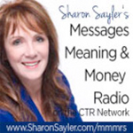 Sharon Sayler's Messages Meaning & Money Radio